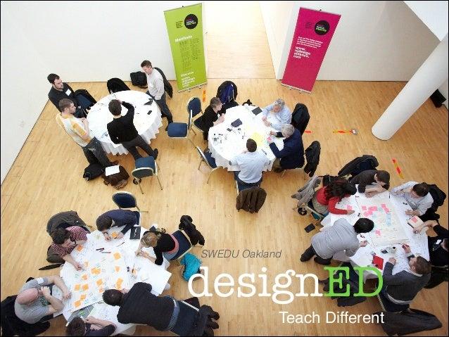 SWEDU Oakland  designED Teach Different