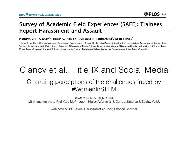 Clancy et al., Title IX and Social Media Changing perceptions of the challenges faced by #WomenInSTEM Dawn Bazely, Biology...