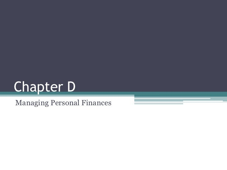 Chapter DManaging Personal Finances