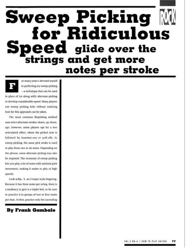 Sweep Picking for Ridiculous Speed 'glide over the strings and get more ,notes per stroke or many years I devoted myself t...