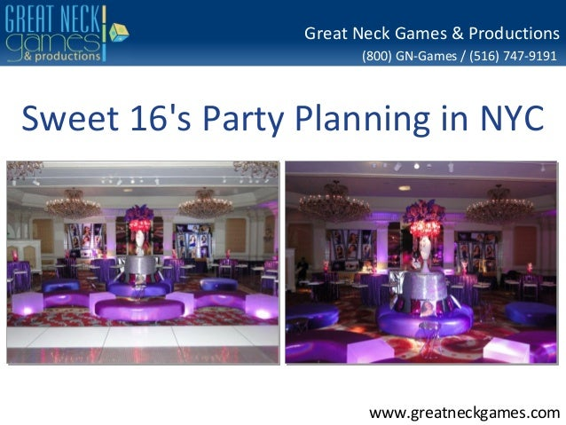Great Neck Games & Productions                       (800) GN-Games / (516) 747-9191Sweet 16s Party Planning in NYC       ...