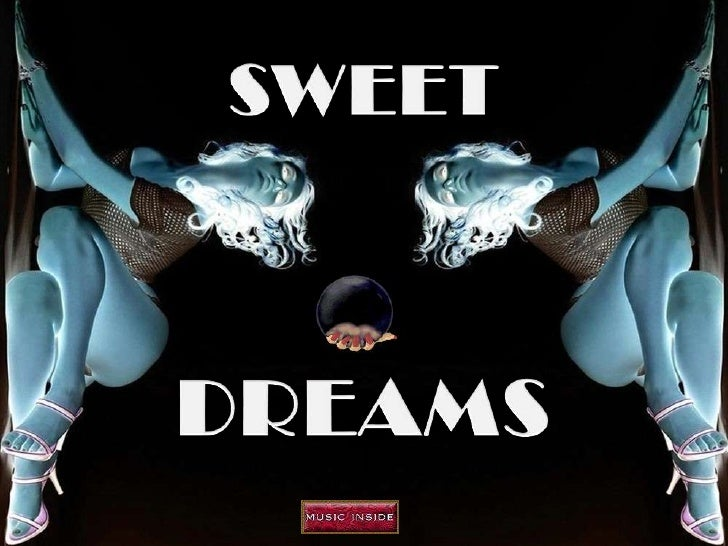 SWEET<br />DREAMS<br />