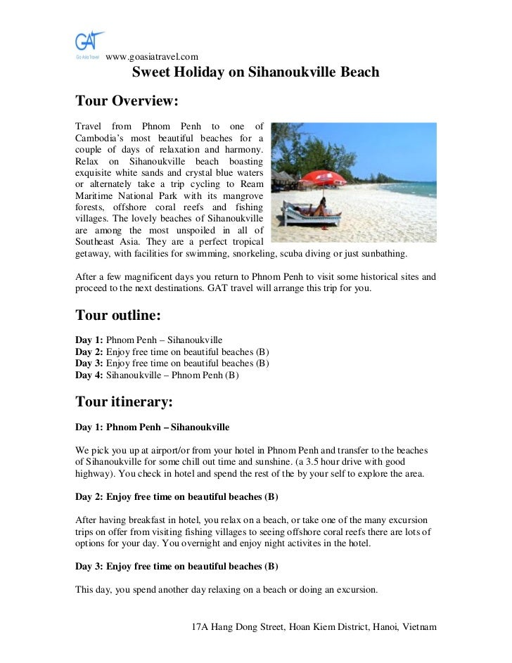 www.goasiatravel.com               Sweet Holiday on Sihanoukville BeachTour Overview:Travel from Phnom Penh to one ofCambo...