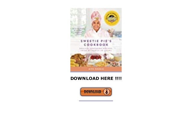 from My Family to Yours Soulful Southern Recipes Sweetie Pies Cookbook