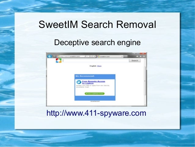 SweetIM Search Removal  Deceptive search engine http://www.411-spyware.com