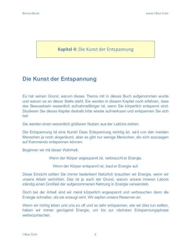 Bonus-Buch www.I-Bux.Com I-Bux.Com 2             Kapitel  4:  Die  Kunst  der  Entspannung      Die ...