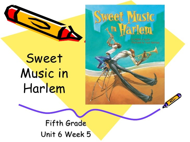 Fifth Grade Unit 6 Week 5 Sweet Music in Harlem