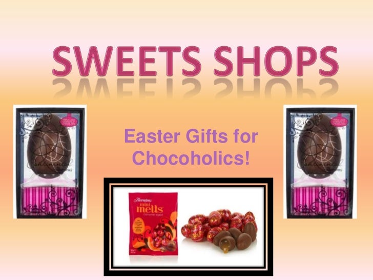 Easter Gifts for Chocoholics!