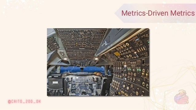 © 2020 Ververica 18 Metrics-Driven Metrics