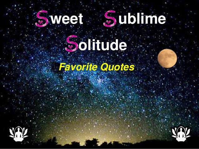 1 weet ublime olitude Favorite Quotes