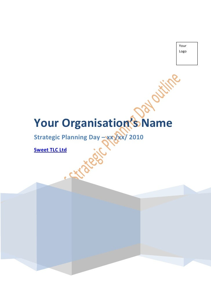Your                                         Logo     Your Organisation's Name Strategic Planning Day – xx /xx/ 2010 Sweet...