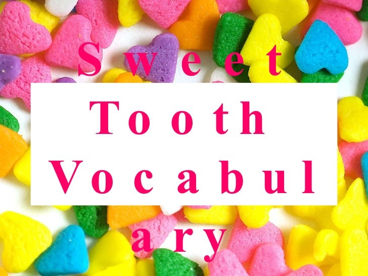 Sweet Tooth Vocabulary