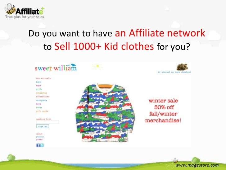 Do you want to have an Affiliate network   to Sell 1000+ Kid clothes for you?                                 www.magestor...