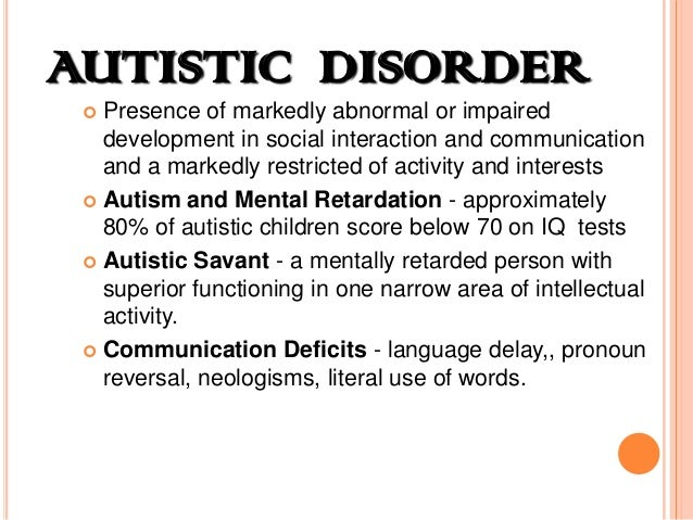autism and mental retardation essay example Autism and mental retardation essays and term papers search results for 'autism and mental retardation' autism and mental retardation and adults with autism or mental retardation in my personal opinion, i think that these are two main keys to keeping the issue of mental retardation under control.