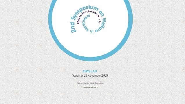 #SWELA20 Webinar 26 November 2020 Report by Dr Sara Barrento Swansea University