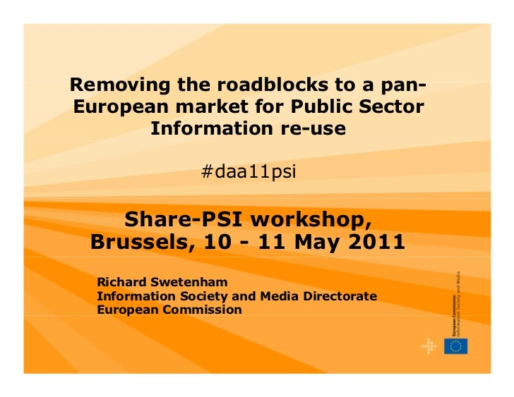 Removing the roadblocks to a pan-European market for Public Sector       Information re-use                 #daa11psi    S...