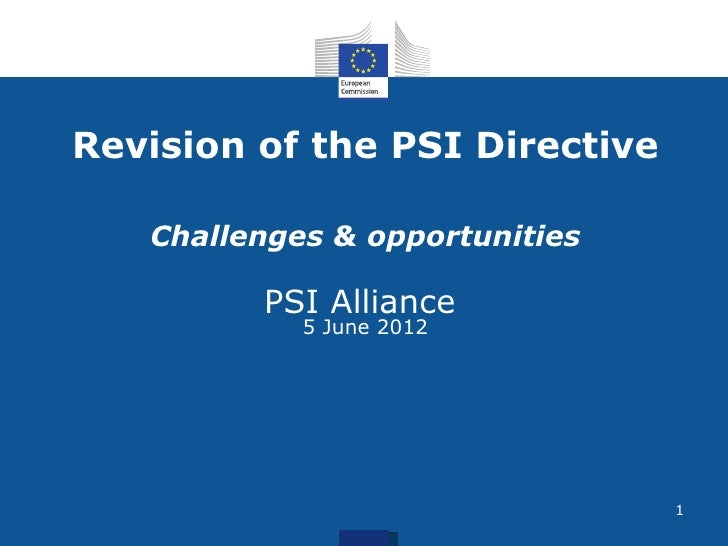 Revision of the PSI Directive   Challenges & opportunities         PSI Alliance            5 June 2012                    ...
