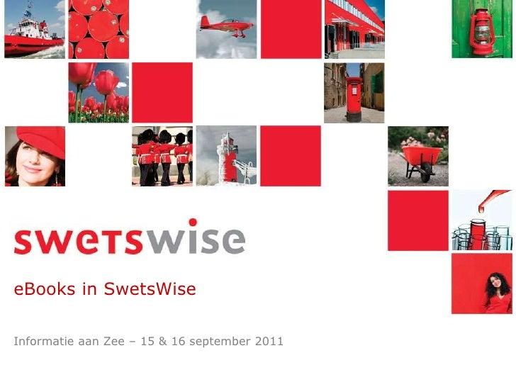 eBooks in SwetsWise<br />Informatie aan Zee – 15 & 16 september 2011<br />