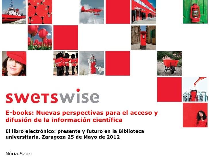 E-books: Nuevas perspectivas para el acceso ydifusión de la información científicaEl libro electrónico: presente y futuro ...