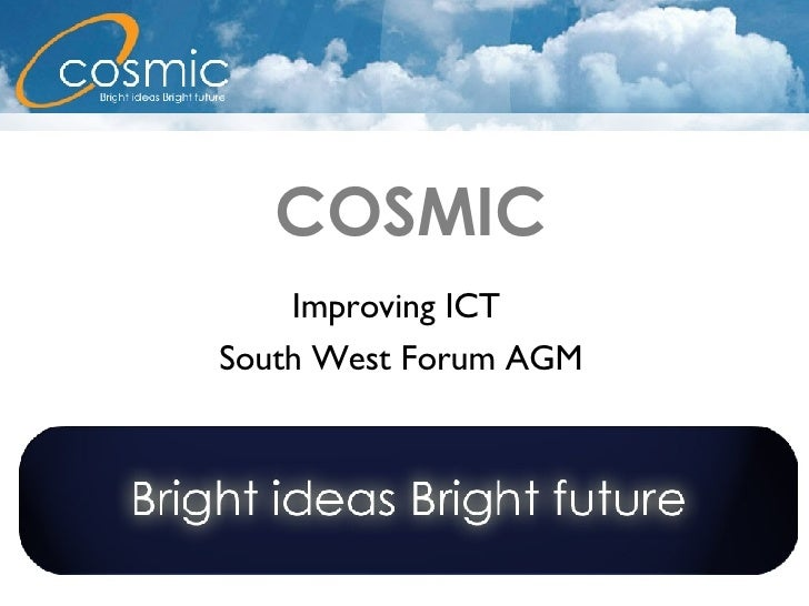 COSMIC Improving ICT  South West Forum AGM