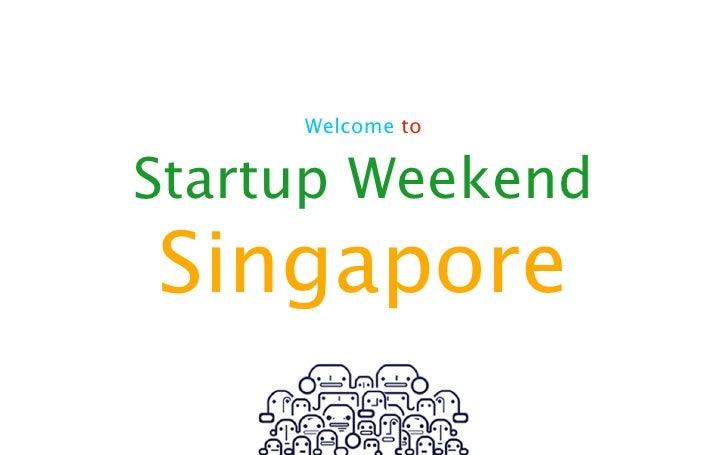 Welcome toStartup WeekendSingapore