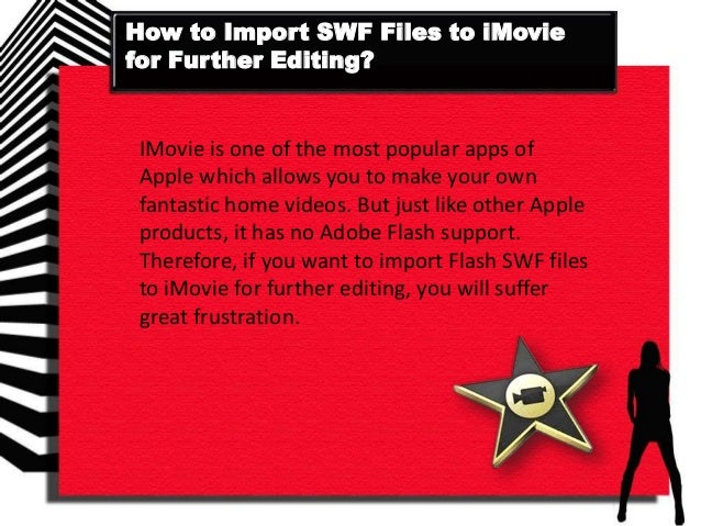 How to Edit SWF Files in iMovie?