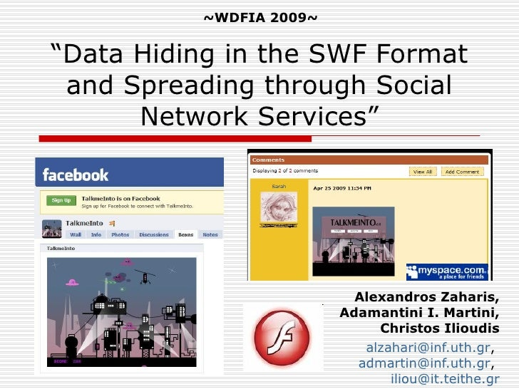 """~WDFIA 2009~   """"Data Hiding in the SWF Format  and Spreading through Social       Network Services""""                       ..."""
