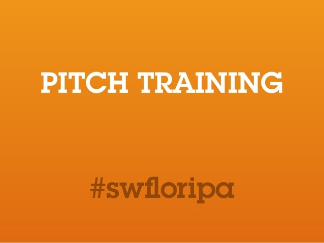 PITCH TRAINING #swfloripa