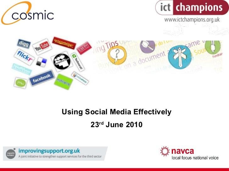 Using Social Media Effectively 23 rd  June 2010