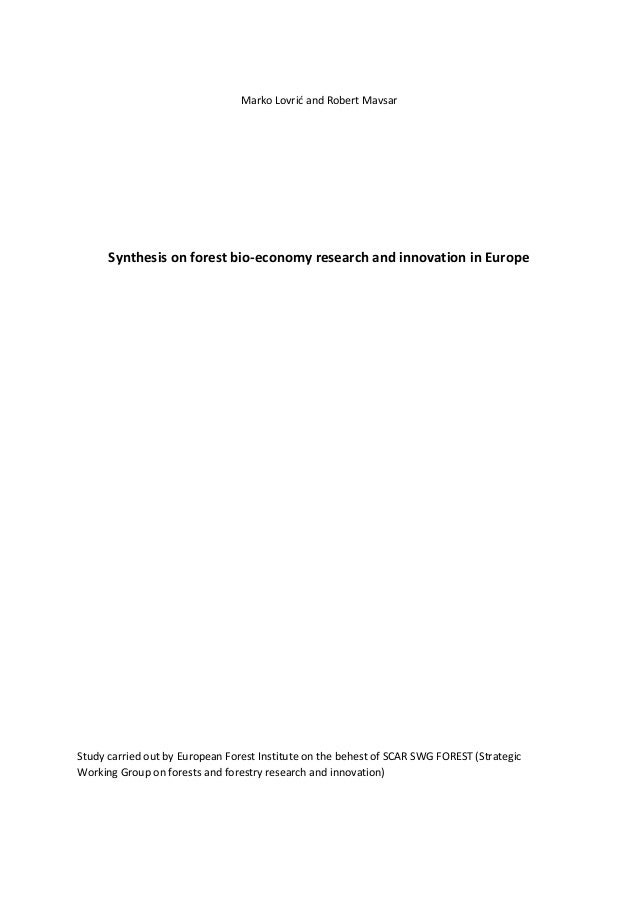 Marko Lovrić and Robert Mavsar Synthesis on forest bio-economy research and innovation in Europe Study carried out by Euro...