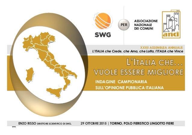 11SWG TUTTI I DIRITTI RISERVATI XXXII ASSEMBLEA ANNUALE: L'ITALIA che Crede, che Ama, che Lotta, l'ITALIA che Vince ENZO R...