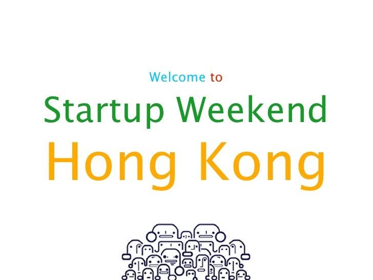 Welcome toStartup WeekendHong Kong