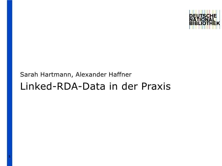 1<br />Sarah Hartmann, Alexander Haffner<br />Linked-RDA-Data in der Praxis<br />