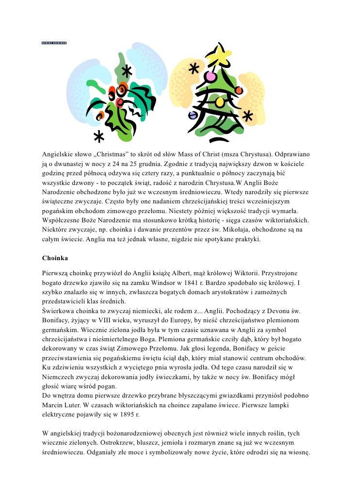 """Angielskie słowo """"Christmas"""" to skrót od słów Mass of Christ (msza Chrystusa). Odprawiano ją o dwunastej w nocy z 24 na 25..."""
