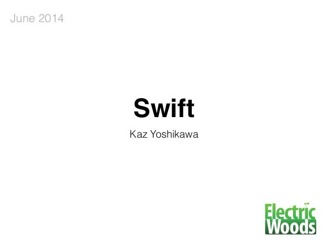 Swift Kaz Yoshikawa June 2014