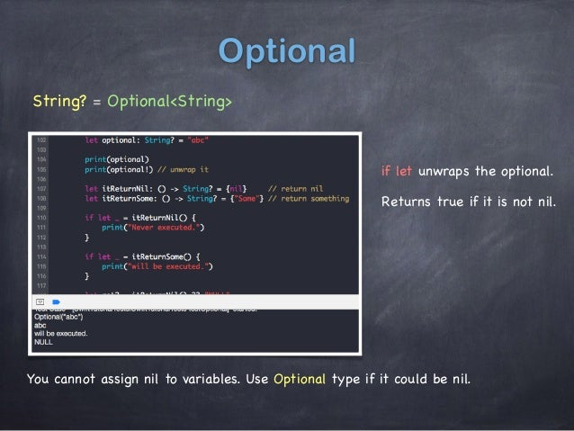 Optional String? = Optional<String> You cannot assign nil to variables. Use Optional type if it could be nil. if let unwra...