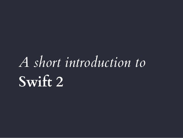 A short introduction to Swift 2