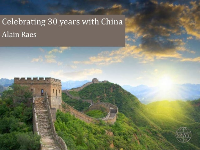 Celebrating 30 years of SWIFT in China • Find a nice china picture here for header page China Business Forum Celebrating 3...