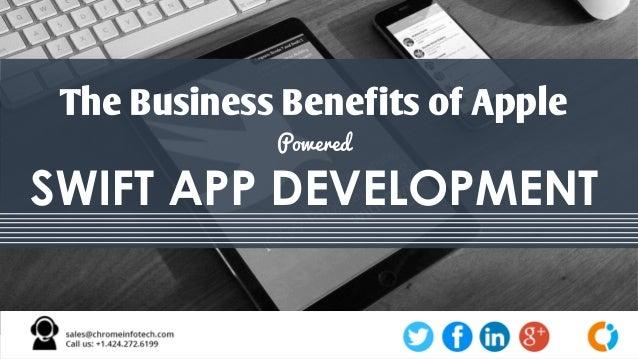 The Business Benefits of Apple Powered SWIFT APP DEVELOPMENT