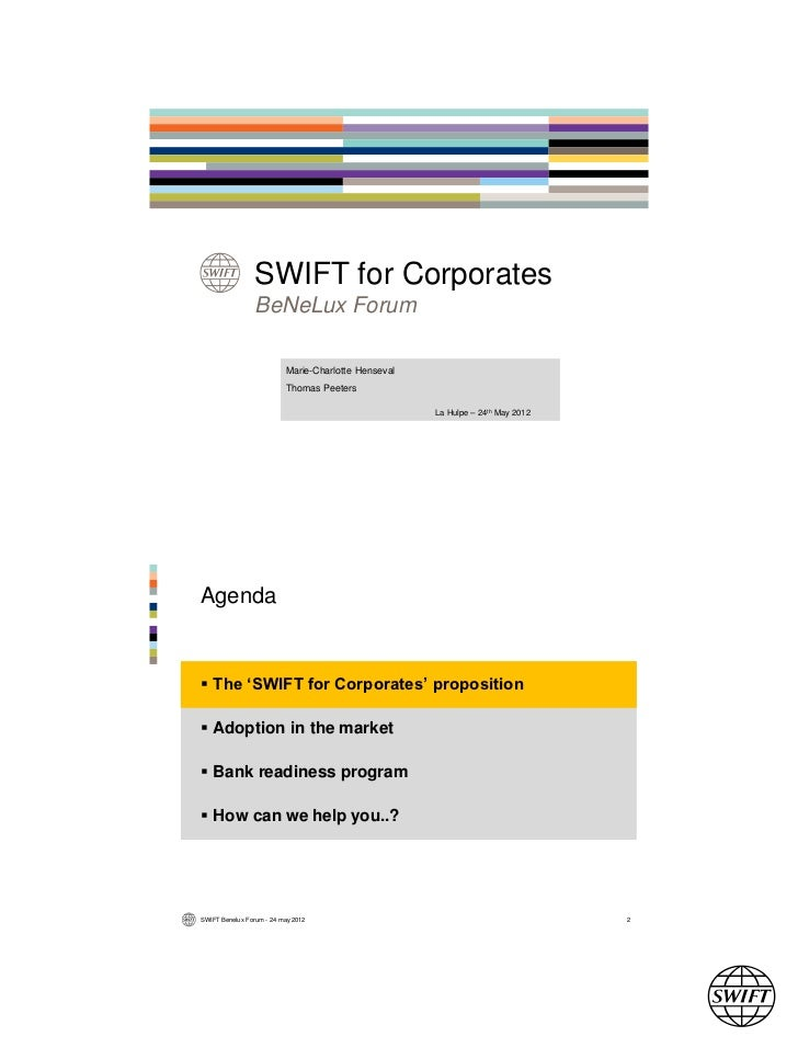 SWIFT for Corporates                 BeNeLux Forum                          Marie-Charlotte Henseval                      ...