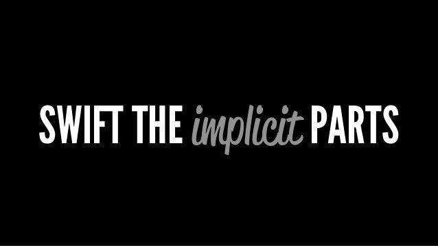 SWIFT THE implicit PARTS