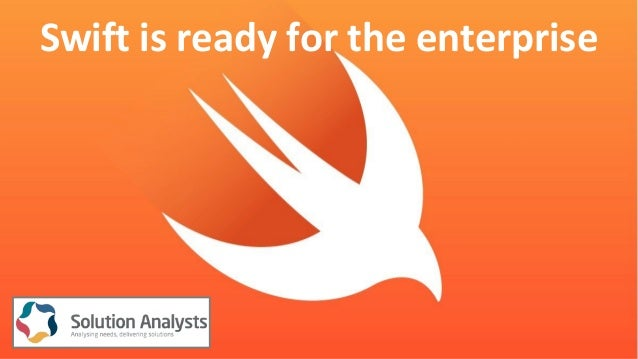 Swift is ready for the enterprise