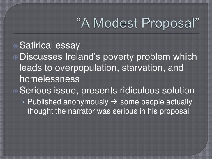 "swift a modest proposal Swift's, ""a modest proposal"" outlines the solution for the famine in ireland in the early 1700's the solution proposed by swift is that poor families should."