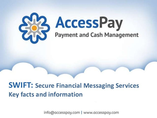 SWIFT: Secure Financial Messaging Services Key facts and information