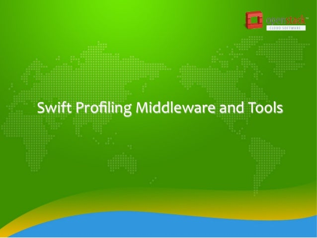 Swift  Profiling  Middleware  and  Tools