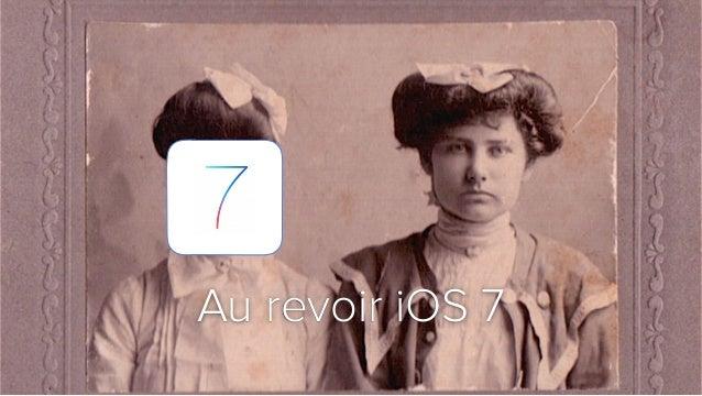 #XebiConFr Swift dans la vraie vie 14 Slide Title Title Au revoir iOS 7