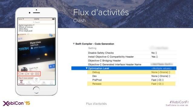 #XebiConFr Swift dans la vraie vie Flux d'activités Crash Flux d'activités