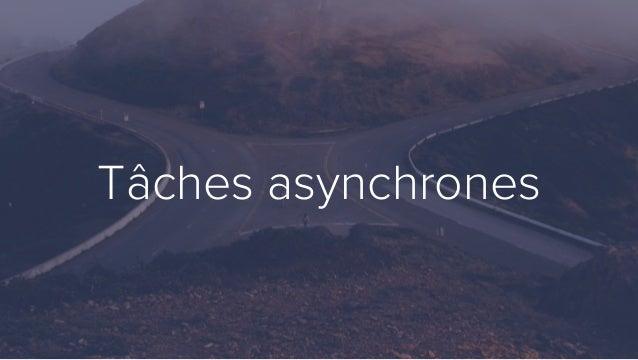 Tâches asynchrones