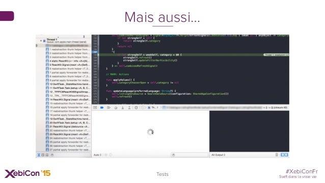 #XebiConFr Swift dans la vraie vie 83 Tests Mais aussi…