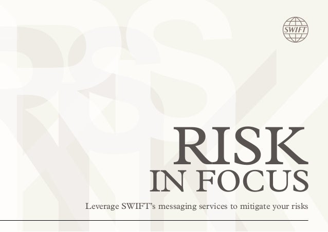 RISK in focus Leverage SWIFT's messaging services to mitigate your risks
